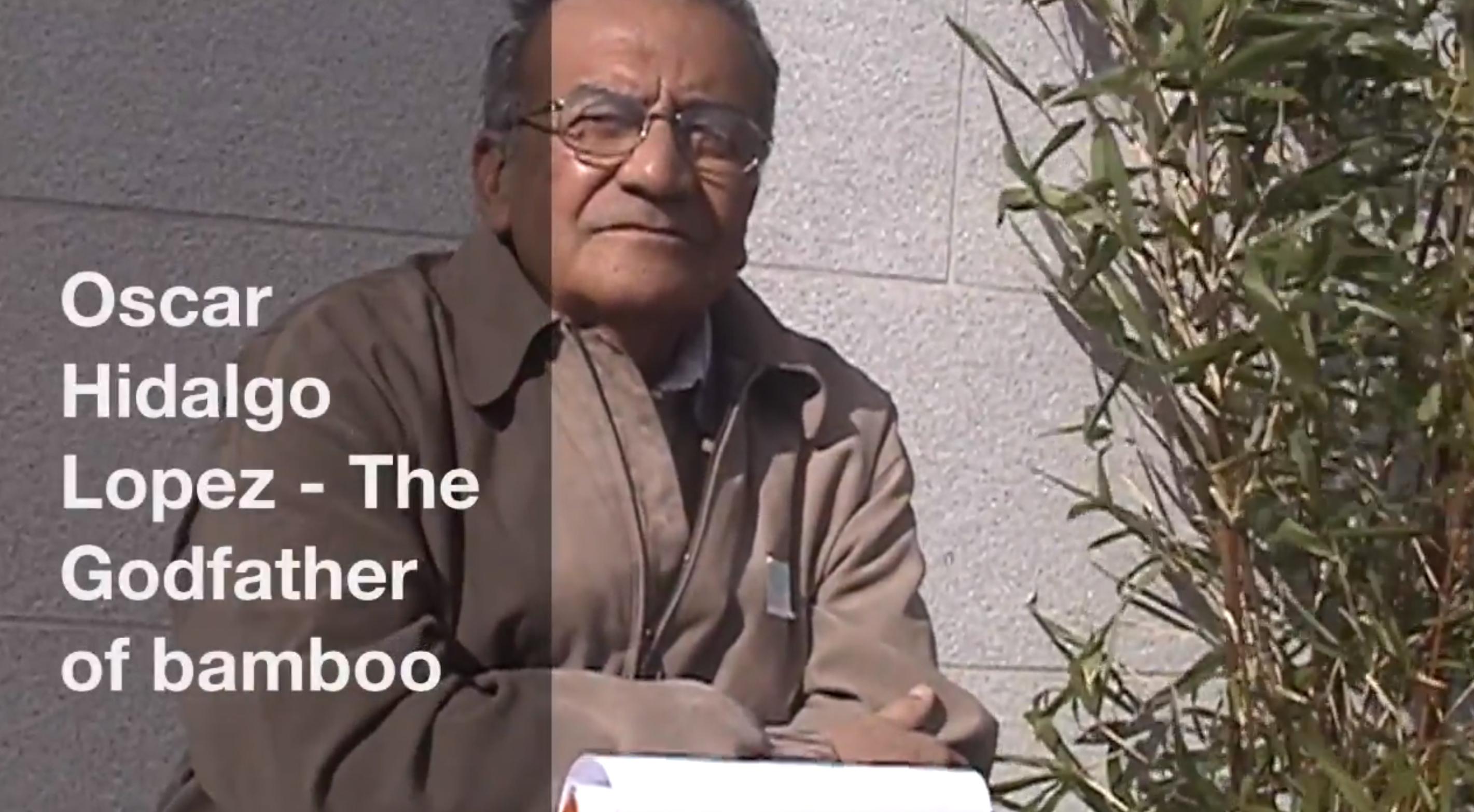 Oscar Hidalgo Lopez- The Godfather of Bamboo